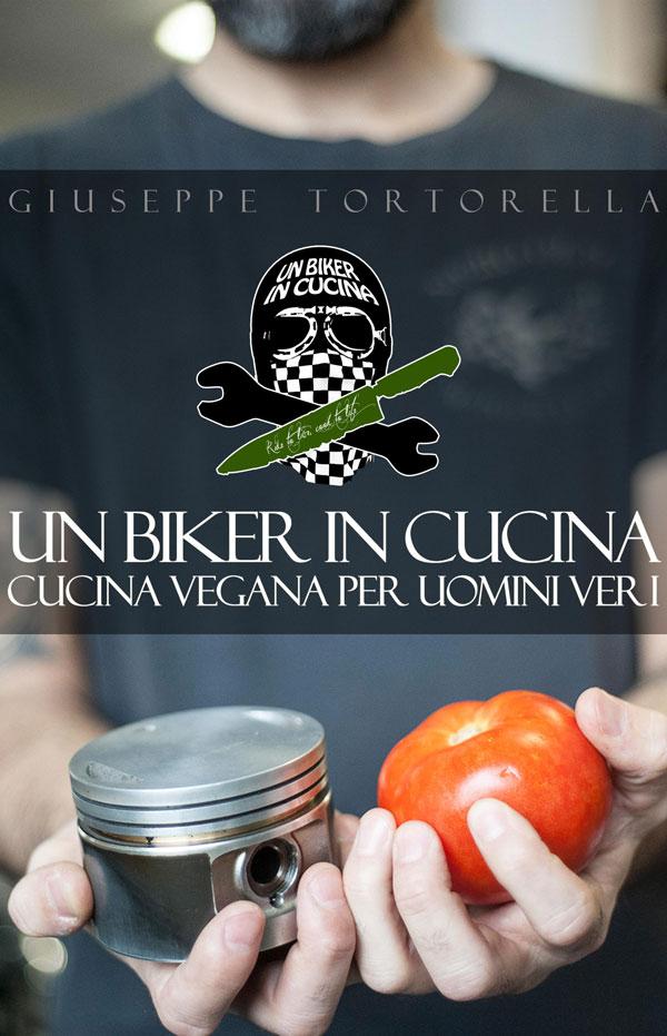 Un biker in cucina intervista a giuseppe tortorella - Cucina in simpatia ...